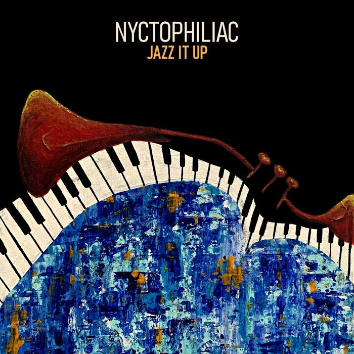 Nyctophiliac – Jazz It Up
